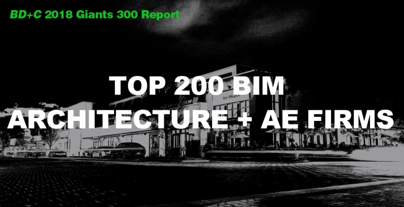 Top 200 BIM Architecture + AE Firms [2018 Giants 300 Report]