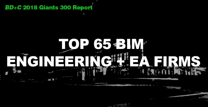 Top 65 BIM Engineering + EA Firms [2018 Giants 300 Report]