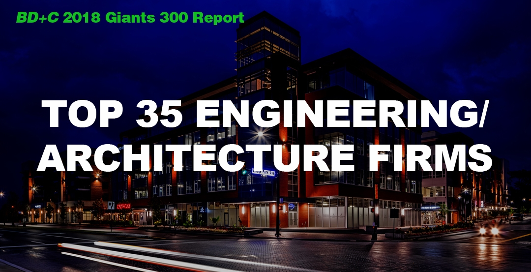 Top 35 Engineering/Architecture Firms [2018 Giants 300 Report]