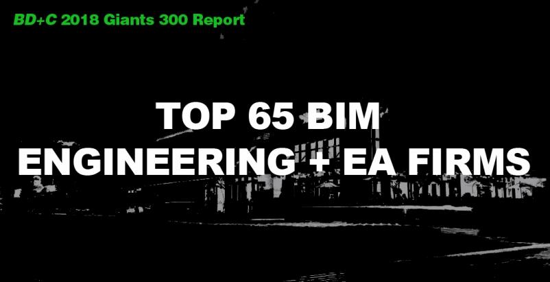 Top 65 BIM Engineering + EA Firms [2018 Giants 300 Report]