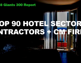 Top 90 Hotel Sector Contractors + CM Firms [2018 Giants 300 Report]