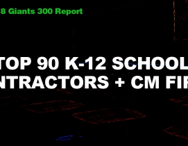 Top 90 K-12 School Contractors + CM Firms [2018 Giants 300 Report]