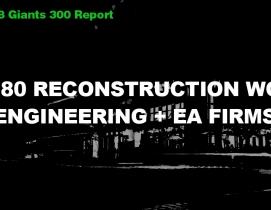 Top 80 Reconstruction Work Engineering + EA Firms [2018 Giants 300 Report]